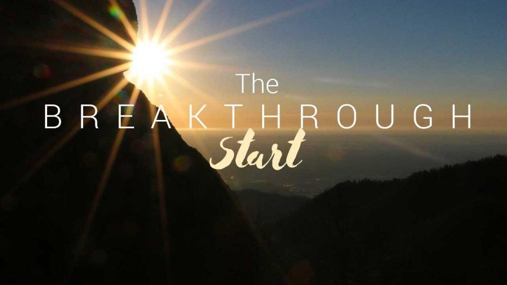 Breakthrough Start