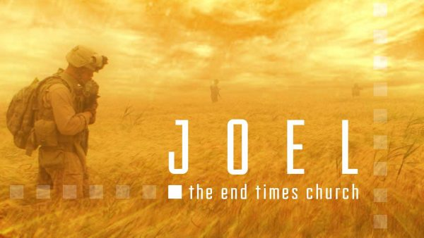 Joel 10 - Marks of the Last Days Church, Pt. 5 Image