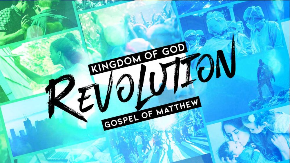 Matthew: Kingdom of God Revolution