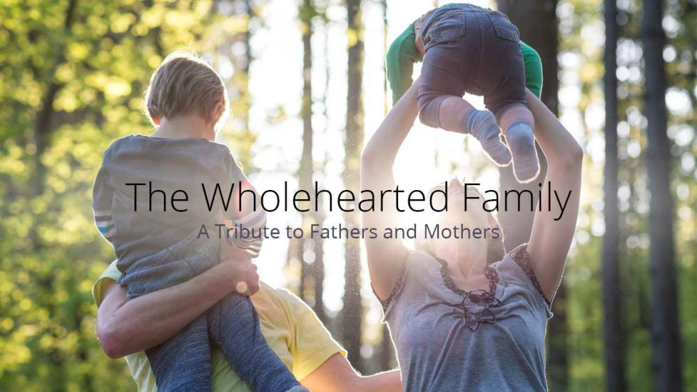The Wholehearted Family