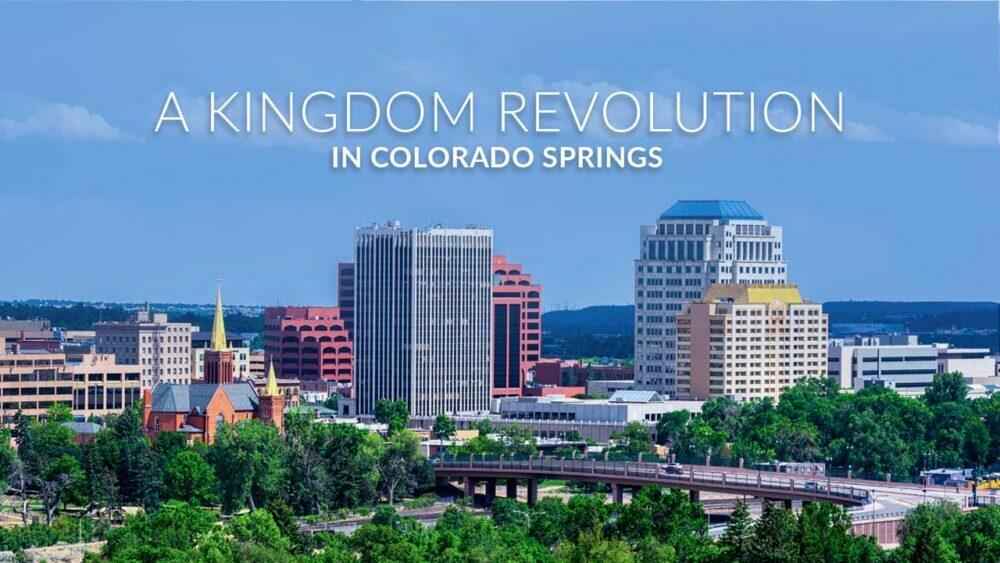 A Kingdom of God Revolution in Colorado Springs