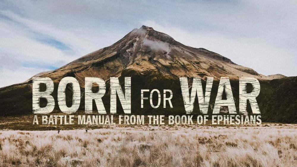 Ephesians: Born for War